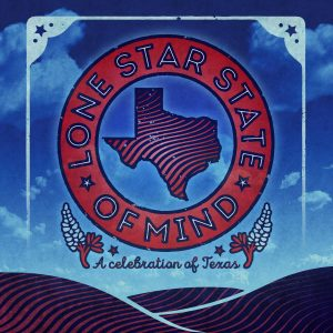 Lone Star State of Mind: A Celebration of Texas